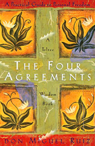 Books with life lessons- Book Title: The Four Agreements, Author: Don Miguel Ruiz